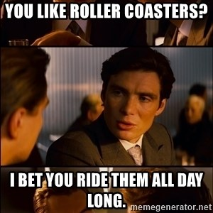 Inception Vert - you like roller coasters? i bet you ride them all day long.