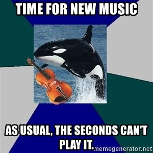 The Orchestra Orca - Time for new music As usual, the seconds can't play it.