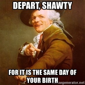 Joseph Ducreux - depart, shawty for it is the same day of your birth