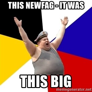 Patriot - this newfag - it was this big