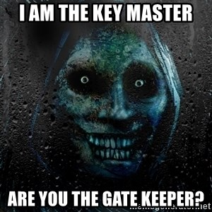 NEVER ALONE  - I am the key master are you the gate keeper?