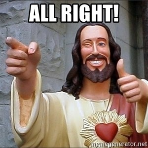 Jesus - all right!