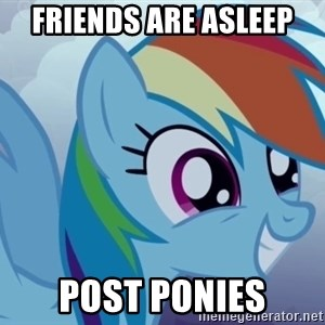 rainbow dash excited - FRIENDS ARE ASLEEP POST PONIES