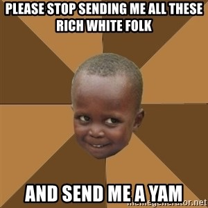 Homeless Haitian Child - Please stop sending me all these rich white folk and send me a yam