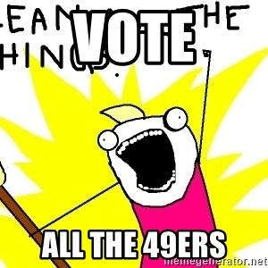 clean all the things - VOTE ALL THE 49ers