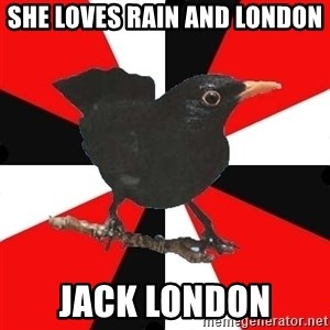 Socionic Bird - she loves rain and london jack london