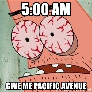 Stoned Patrick - 5:00 am Give me Pacific Avenue