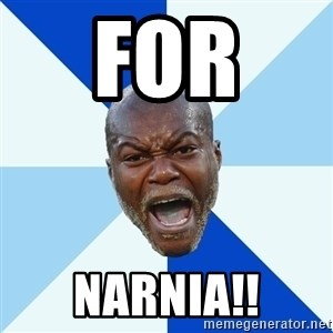 Imperative Cisse - FOR  NARNIA!!