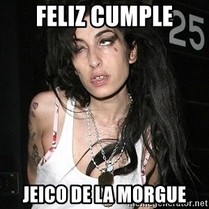 Amy Winehouse - feliz cumple jeico de la morgue
