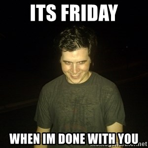 Rapist Edward - its friday when im done with you