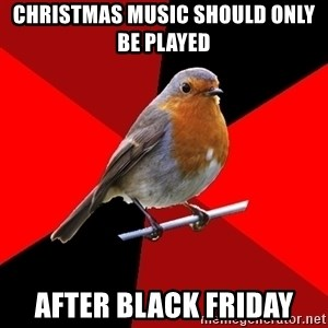 Retail Robin - CHristmas music should only be played after black friday