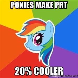 Rainbow Dash - Ponies make prt 20% Cooler