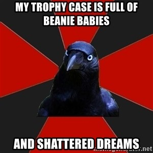 Gothiccrow - My trophy case is full of beanie babies AND SHATTERED DREAMS