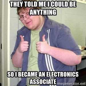 Socially Awkward David J - they told me I could be anything so I became an electronics associate