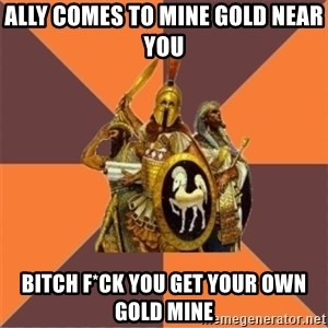 Age of Empires '97 - ally comes to mine gold near you bitch f*ck you get your own gold mine