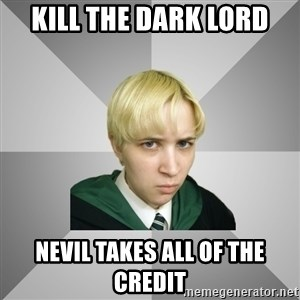Socially Awkward Potterhead - Kill the Dark lord nevil takes all of the credit