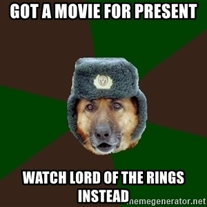 army-dog - got a movie for present watch lord of the rings instead