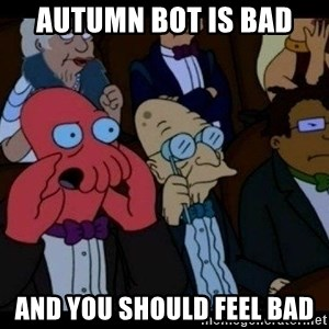 Zoidberg - autumn bot is bad and you should feel bad