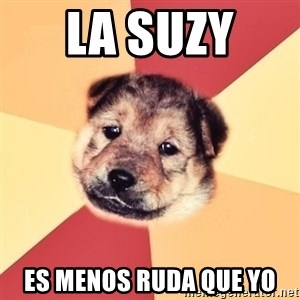 Typical Puppy - la suzy  es menos ruda que yo
