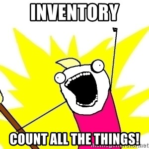 X ALL THE THINGS - inventory count all the things!