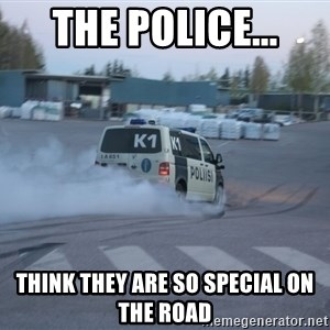 Finnish Police - the Police... think they are so special on the road