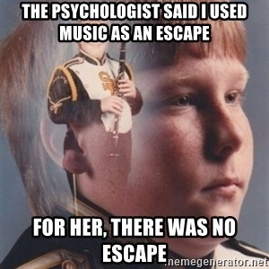 PTSD Clarinet Boy - The psychologist said I used music as an escape for her, there was no escape...