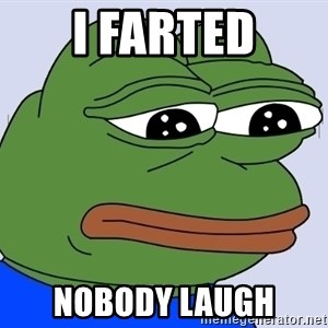 Feels Bad Man Frog - i farted Nobody laugh
