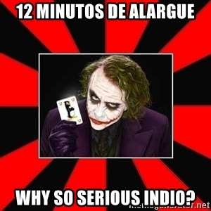 Typical Joker - 12 minutos de alargue why so serious indio?