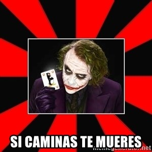 Typical Joker - SI CAMINAS TE MUERES