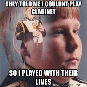 PTSD Clarinet Boy - they told me i couldnt play clarinet so i played with their lives