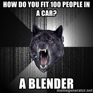 Insanity Wolf - how do you fit 100 people in a car? A BLENder