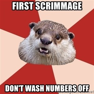Fresh Meat Otter - First scrimmage don't wash numbers off