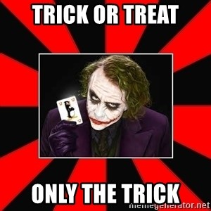 Typical Joker - Trick or treat Only the trick