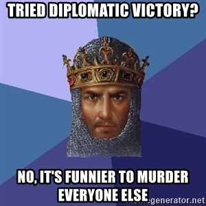 Age Of Empires - Tried Diplomatic victory? No, It's funnier to murder everyone else