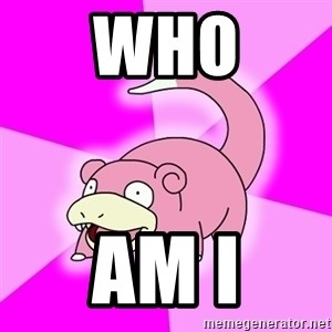 Slowpoke - Who am I