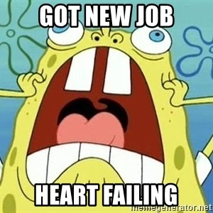 Enraged Spongebob - got new job HEART FAILING