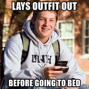 Uber Frosh - Lays outfit out before going to bed