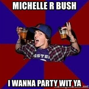 Sunny Student - Michelle R Bush i wanna party wit ya