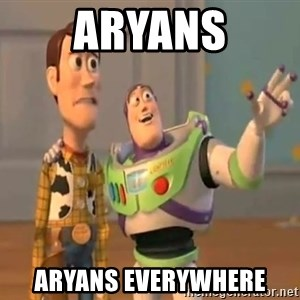 X, X Everywhere  - Aryans Aryans everywhere