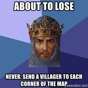 Age Of Empires - ABOUT TO LOSE NEVER. SEND A VILLAGER TO EACH CORNER OF THE MAP
