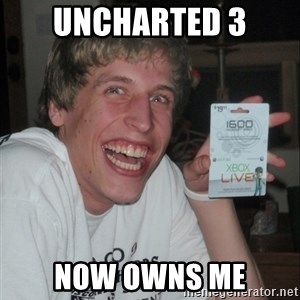 GAMER TEEN - Uncharted 3 Now owns me