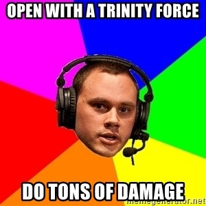 Phreak1 - Open With a Trinity Force do tons of damage