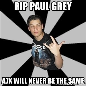 Metal Boy From Hell - rip paul grey a7x will never be the same