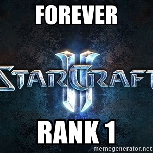 Wtf starcraft - forever rank 1