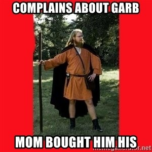 LARP Snob - complains about garb mom bought him his