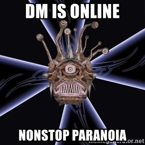 Neverwinter Nights RP Beholder - DM IS ONLINE NONSTOP PARANOIA