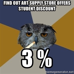 Art Student Owl - Find out art supply store offers student discount 3 %