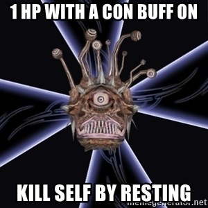 Neverwinter Nights RP Beholder - 1 HP with a con buff on kill self by resting