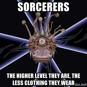 Neverwinter Nights RP Beholder - sorcerers the higher level they are, the less clothing they wear