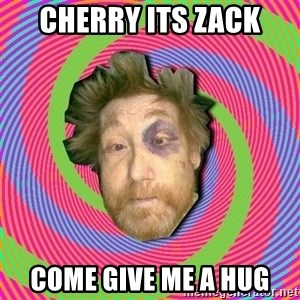 Russian Boozer - cherry its zack come give me a hug